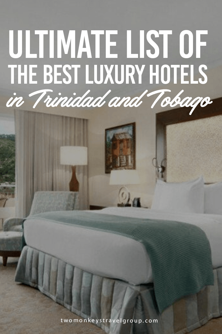 Ultimate List of the Best Luxury Hotels in Trinidad and Tobago