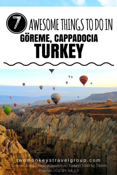 7 Awesome Things to do in Göreme, Cappadocia, Turkey