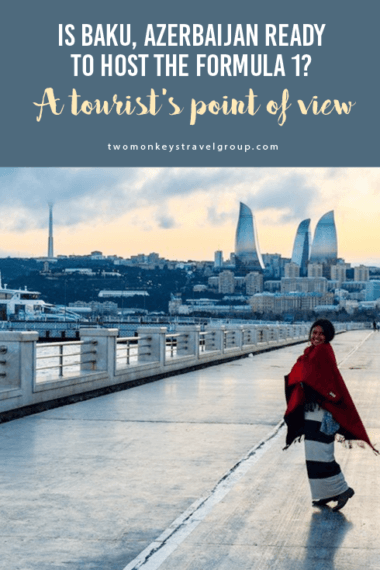 Is Baku, Azerbaijan ready to host the Formula 1? A tourist's point of view