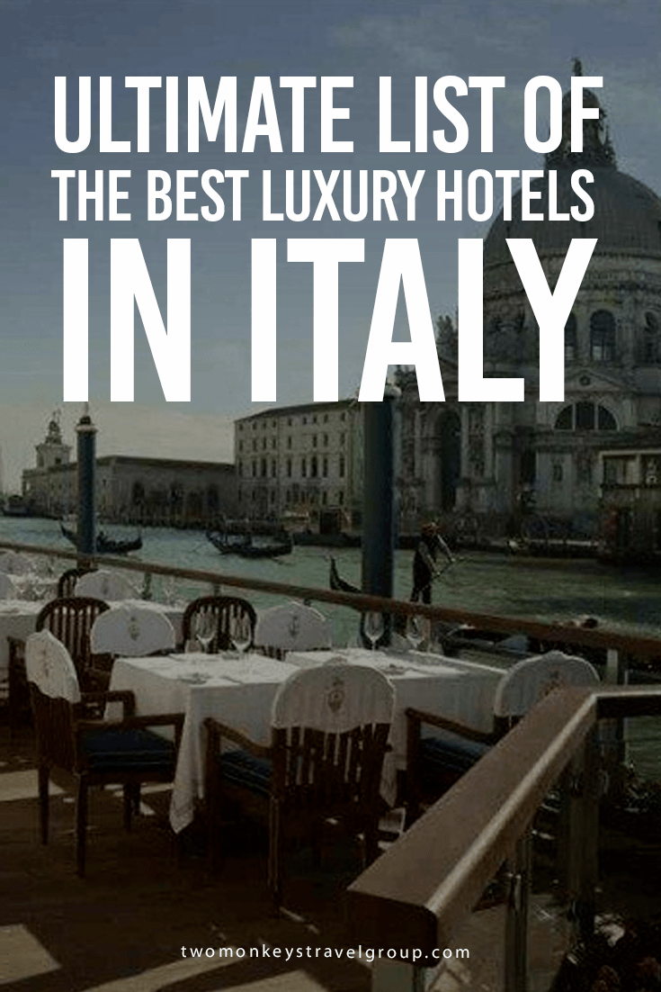 Ultimate List of The Best Luxury Hotels in Italy