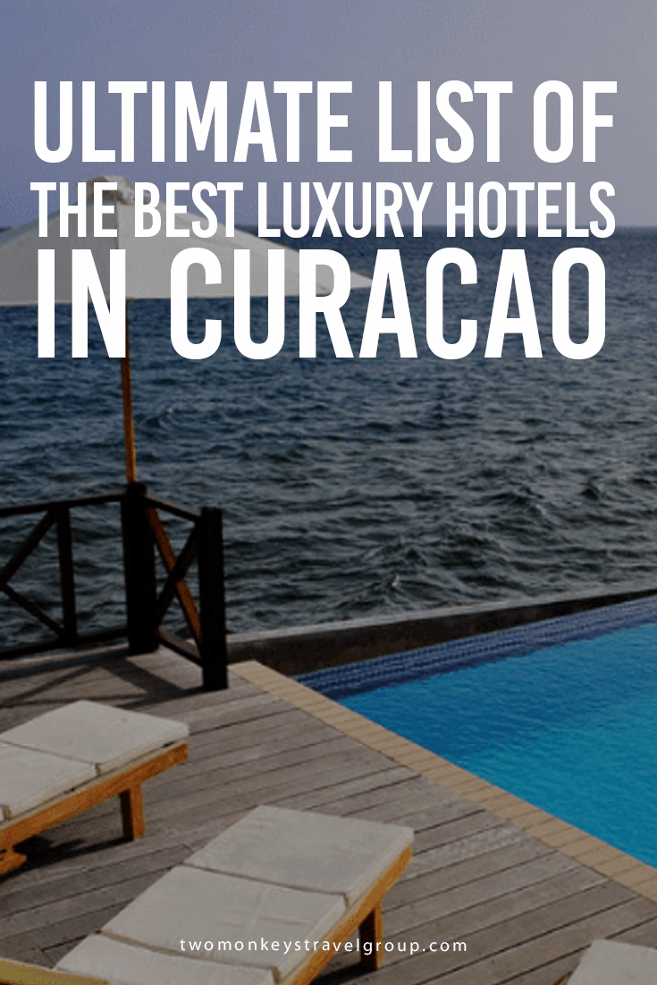 Ultimate List of the Best Luxury Hotels in Curacao