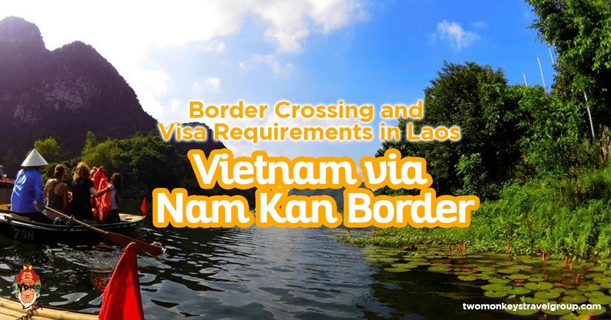 Border Crossing and Visa Requirements in Laos - Vietnam via Nam Kan Border