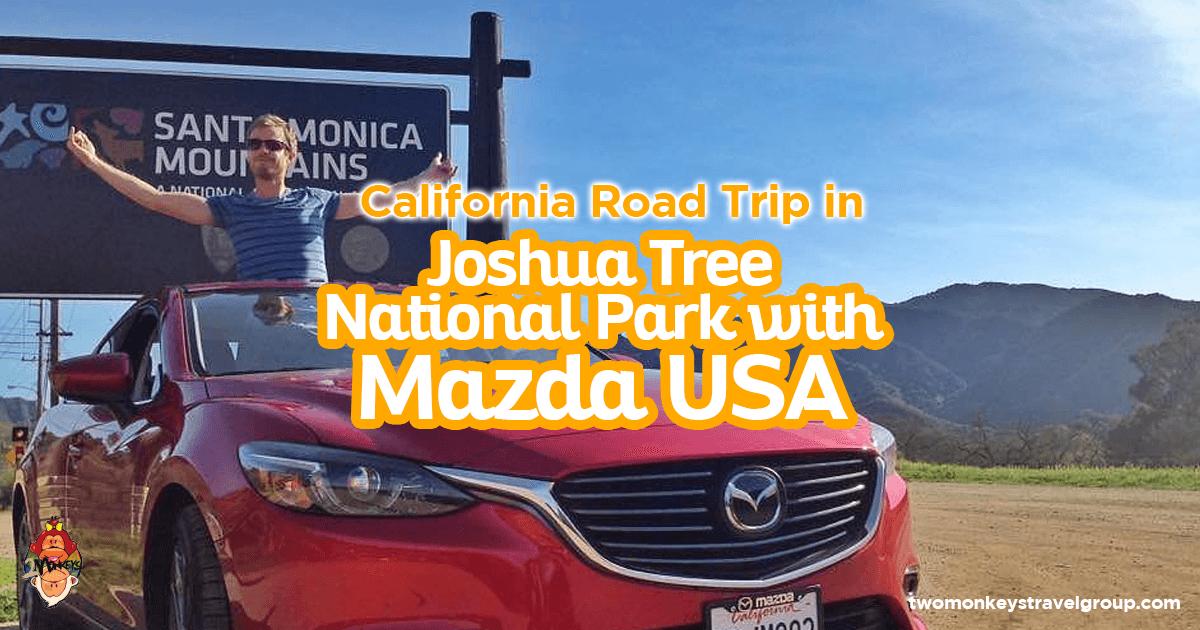 California Road Trip in Joshua Tree National Park with Mazda USA
