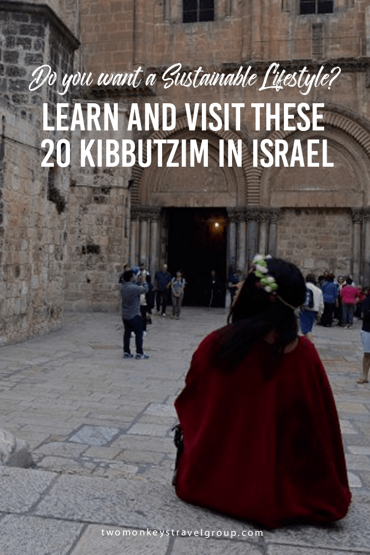 Do you want a Sustainable Lifestyle? Learn and visit these 20 Kibbutzim in Israel.