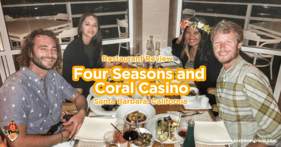 Four Seasons and Coral Casino Santa Barbara, California - Restaurant Review