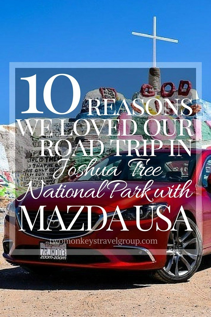 10 Reasons We Loved our Road Trip in Joshua Tree National Park with Mazda USA