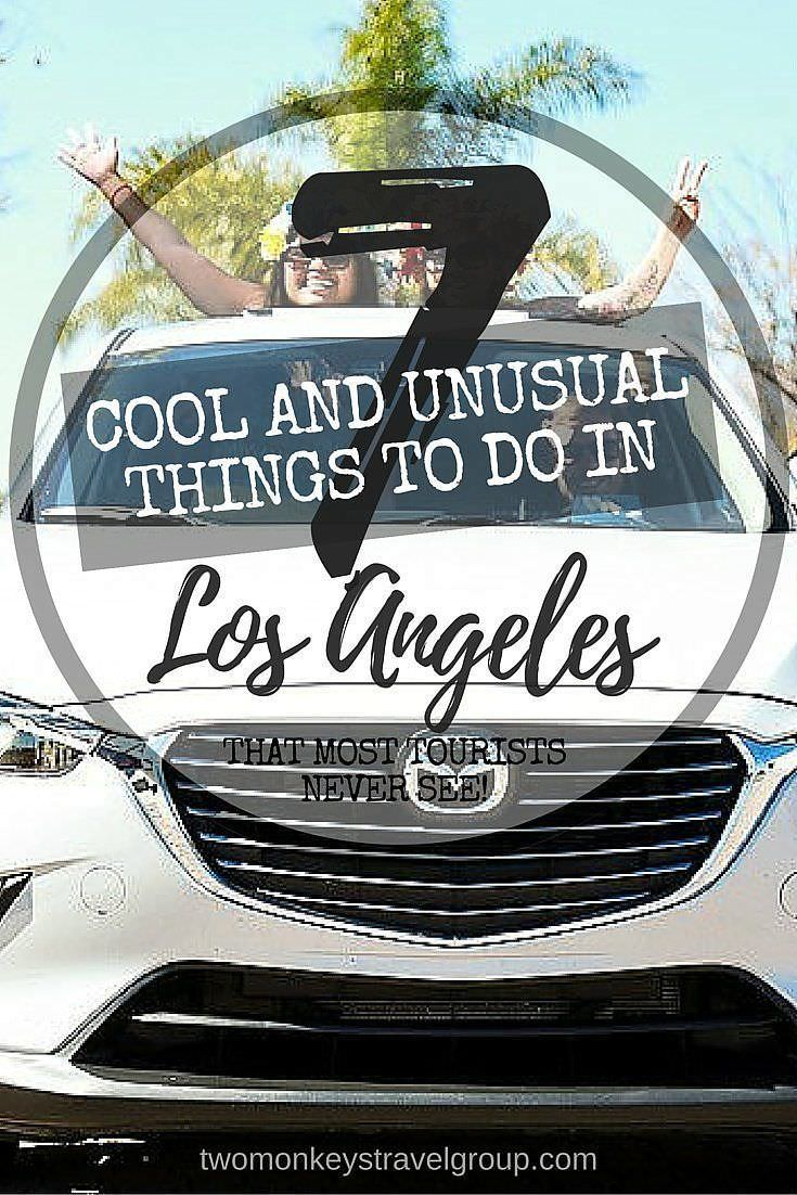 Cool and Unusual things to do in Los Angeles that most tourists never see