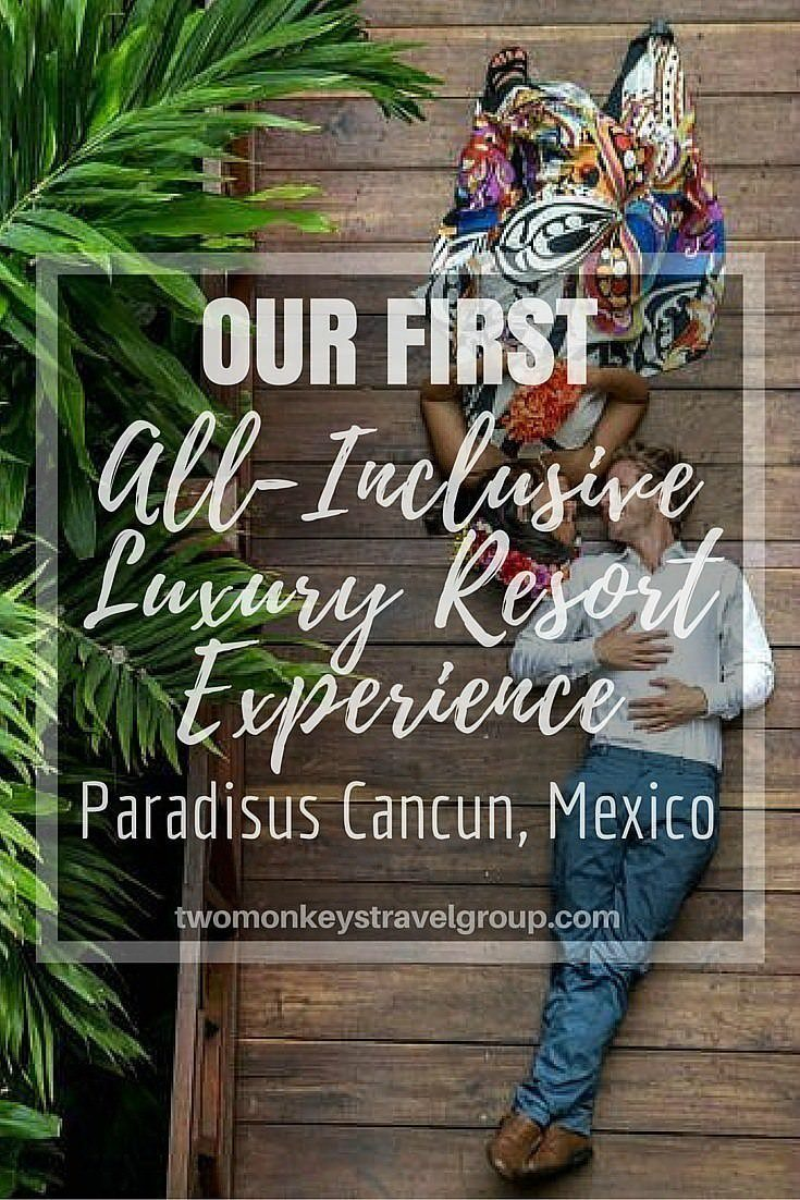 Luxury Resort Experience Paradisus Cancun Mexico