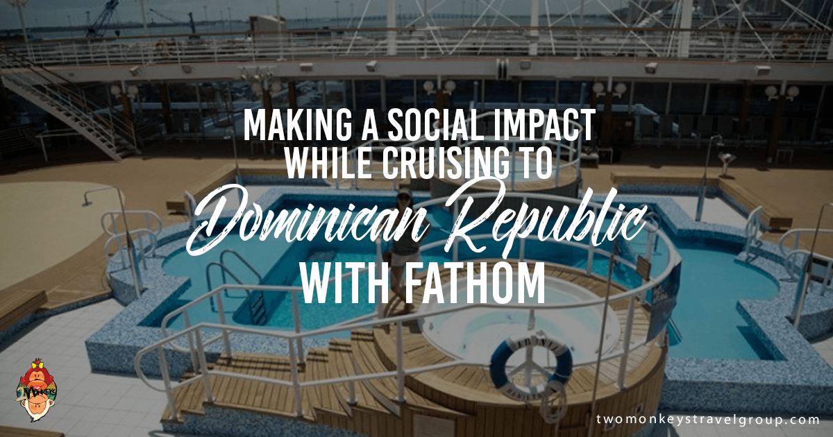 Making a Social Impact while Cruising to Dominican Republic with Fathom