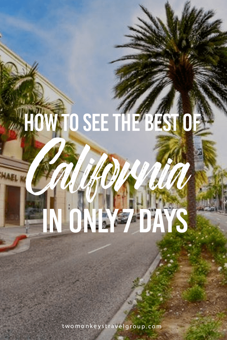 How to See the Best of California in Only 7 Days
