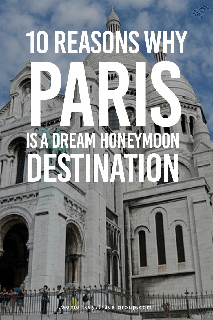 10 Reasons why PARIS is a Dream Honeymoon Destination
