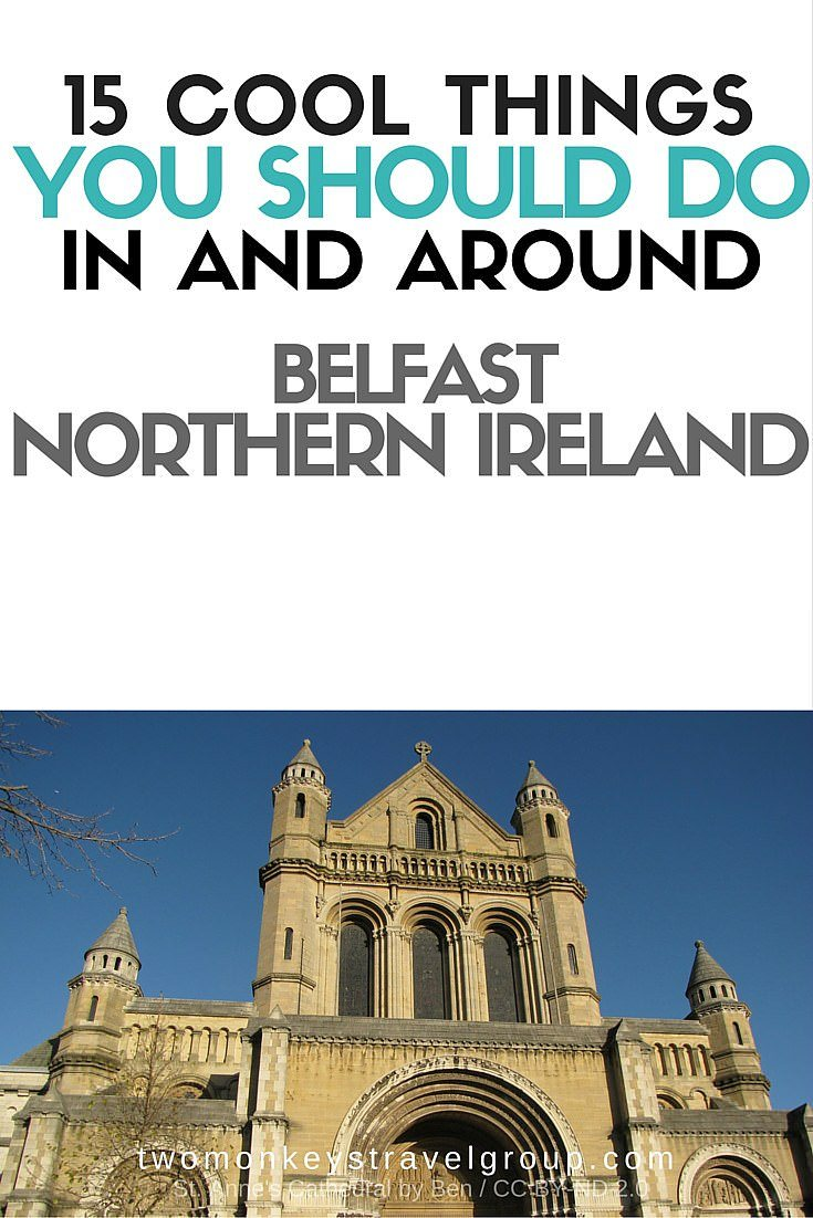 15 Cool Things You Should Do in and around Belfast, Northern Ireland