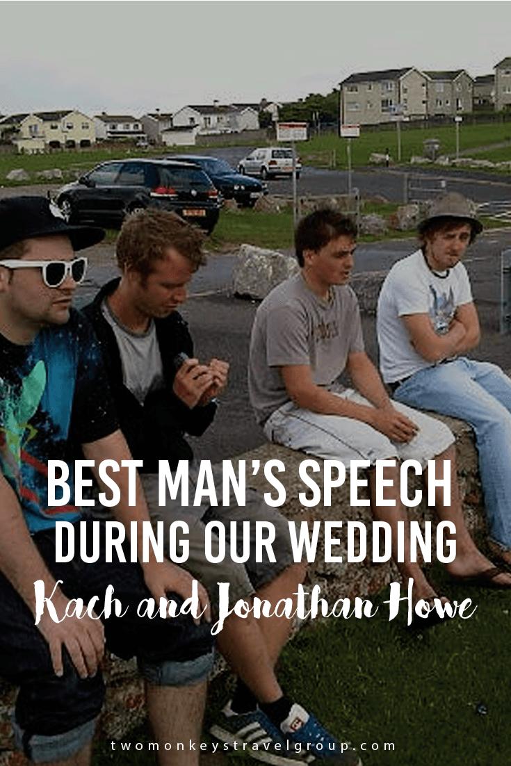 Best Man's Speech during our Wedding – Kach and Jonathan Howe