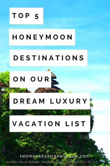 Top 5 Honeymoon Destinations on our Dream Luxury Vacation List