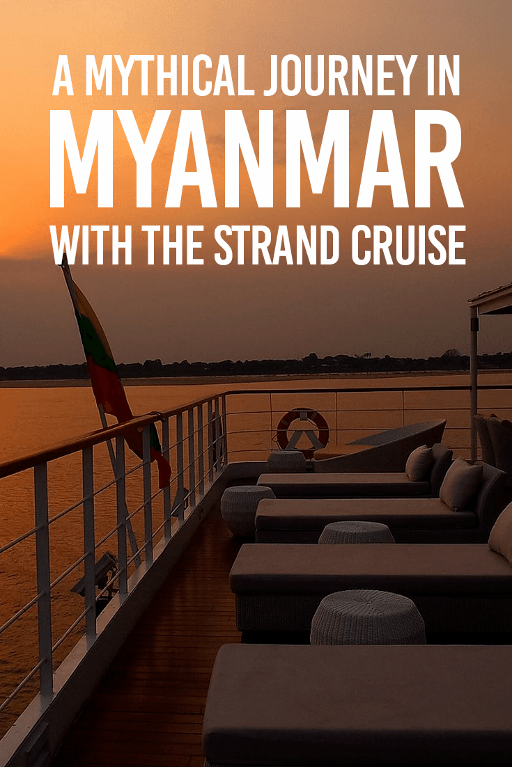 A Mythical Journey in Myanmar with The Strand Cruise