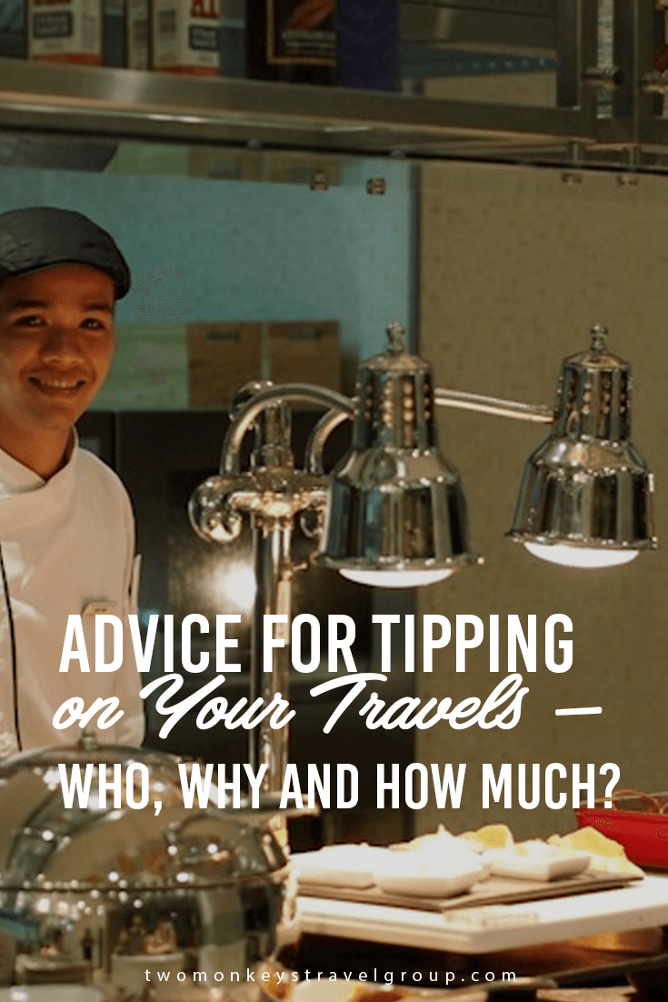 Advice for Tipping on Your Travels – Who, Why and How much?