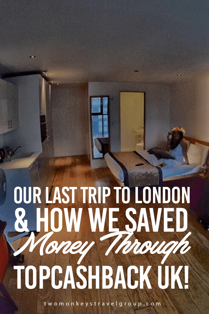 Our Last Trip to London & How We Saved Money Through TopCashBack UK!