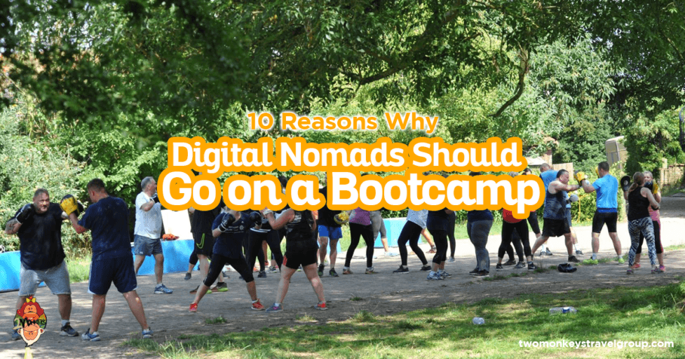 10 Reasons Why Digital Nomads Should Go on a Bootcamp