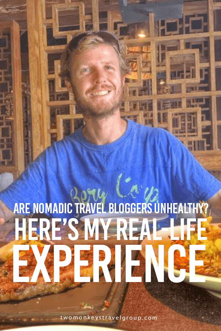 Are Nomadic Travel Bloggers Unhealthy? Here's my real-life experience