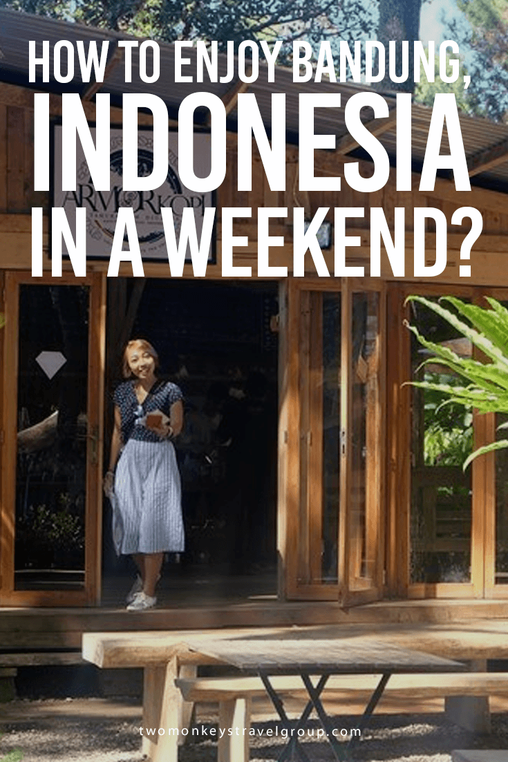 How to Enjoy Bandung, Indonesia in a Weekend?