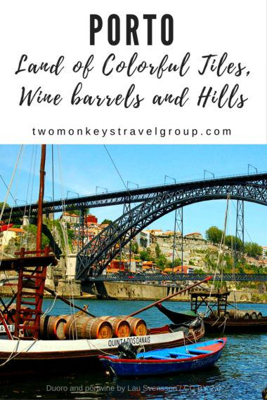 Porto, Land of Colorful Tiles, Wine barrels and Hills
