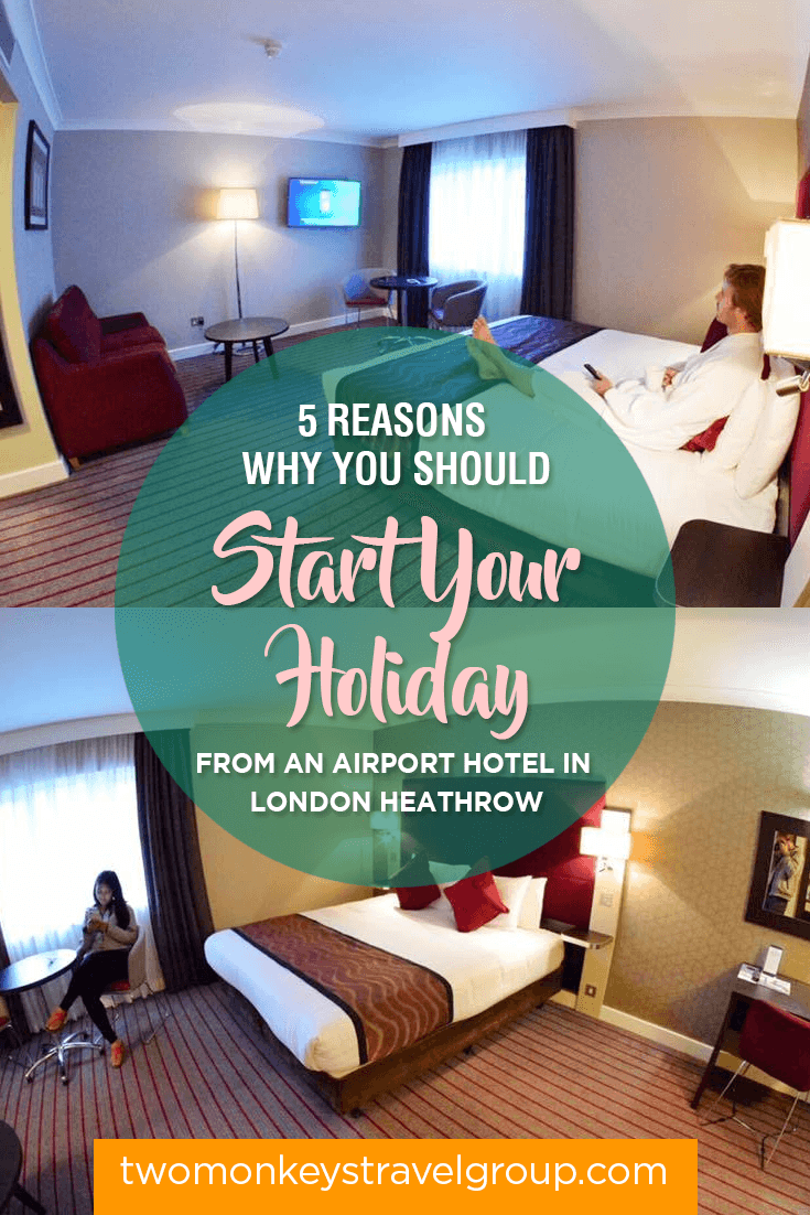 5 Reasons Why You Should Start Your Holiday From an Airport Hotel in London Heathrow