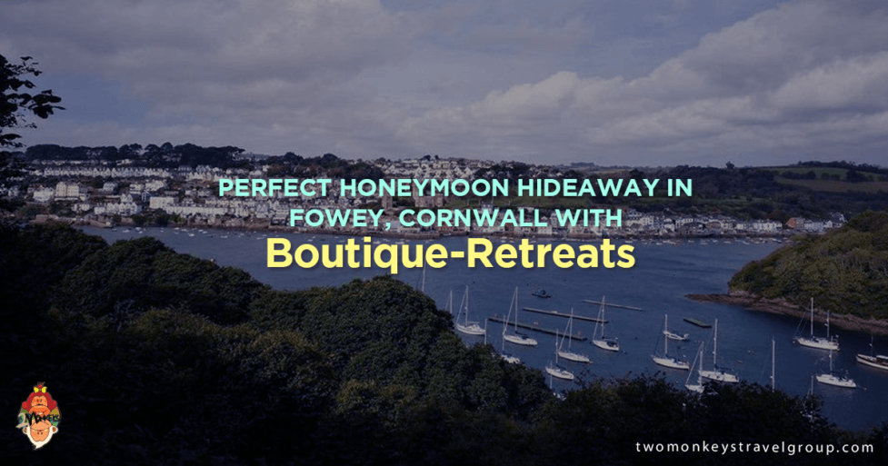 Perfect Honeymoon Hideaway in Fowey, Cornwall with Boutique-Retreats