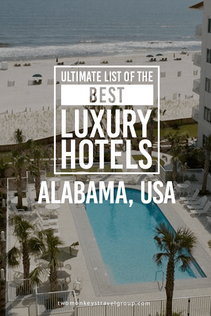 Ultimate List of Best Luxury Hotels in Alabama, USA