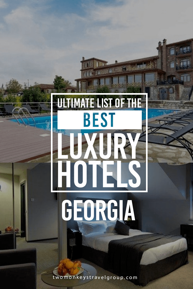 Ultimate List of the Best Luxury Hotels in Georgia