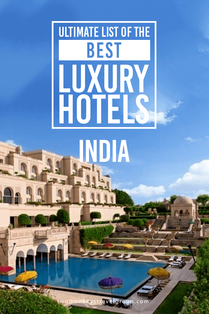Ultimate List of the Best Luxury Hotels in India