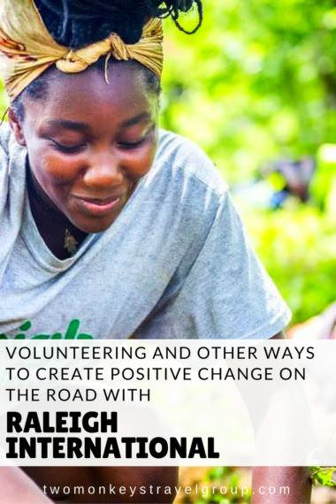 Volunteering and Other Ways to Create Positive Change on the Road with Raleigh International