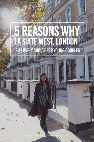 5 Reasons Why La Suite West is a Lovely Choice for Young Couples in London!