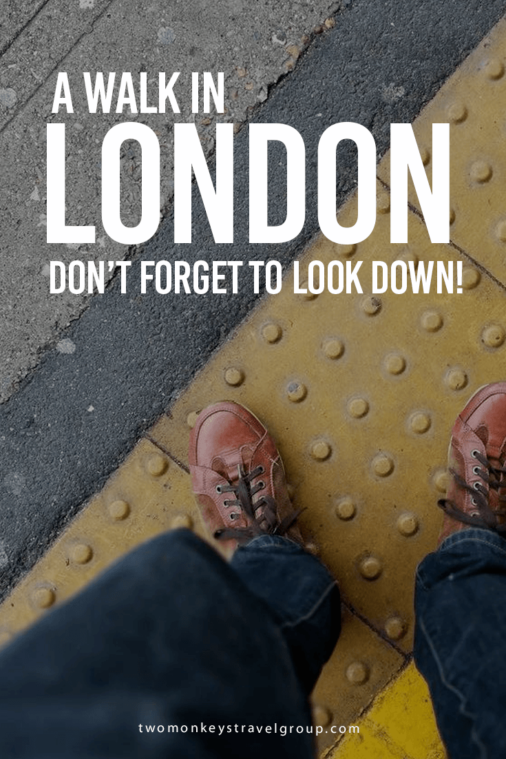 A Walk in London – Don't forget to look down!