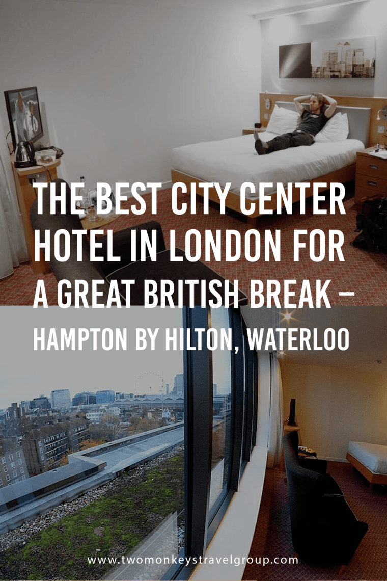 The Best City Center Hotel in London for a Great British Break – Hampton by Hilton, Waterloo