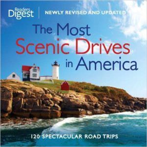 The Most Scenic Dives in America: 120 Spectacular Road Trips