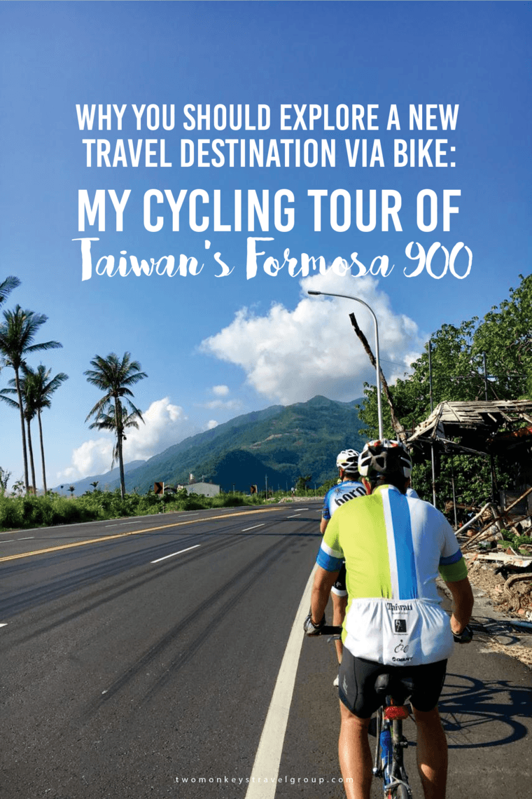 Why You Should Explore a New Travel Destination Via Bike: My Cycling Tour of Taiwan's Formosa 900