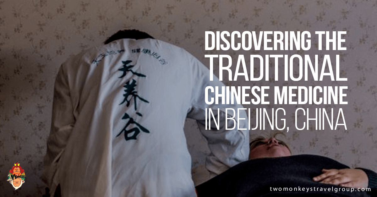 Discovering the Traditional Chinese Medicine in Beijing, China