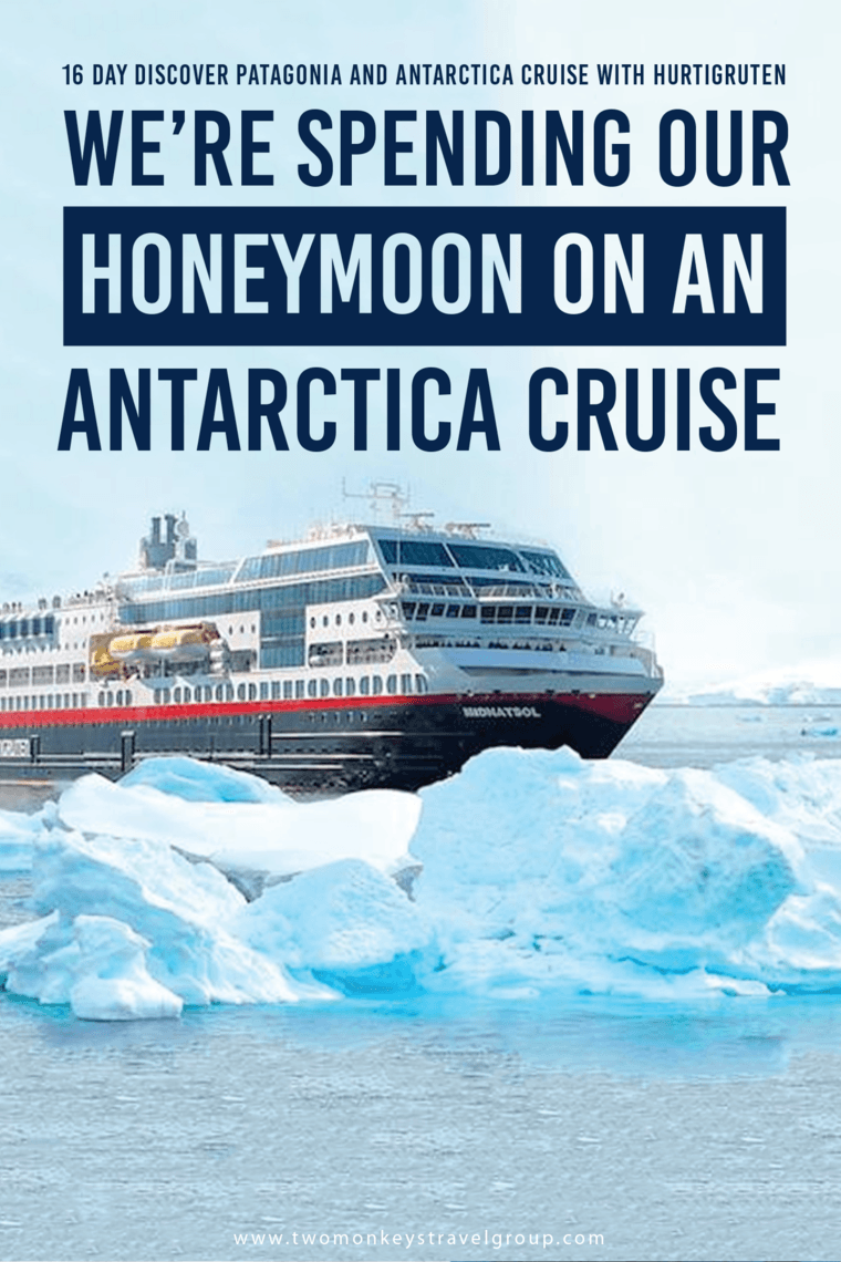 We're Spending our Honeymoon on an Antarctica Cruise - 16 Day Discover Patagonia and Antarctica Cruise with Hurtigruten