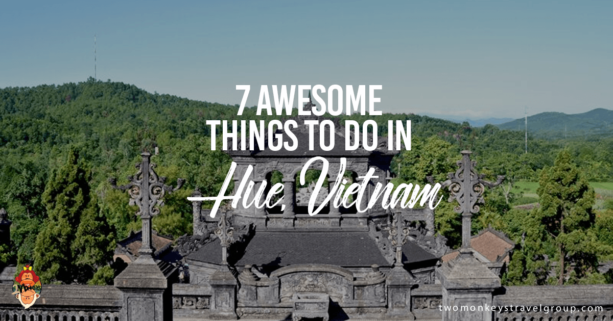 7 awesome things to do in hue vietnam solutioingenieria Images