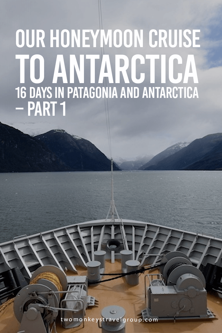 Our Honeymoon Cruise to Antarctica – 16 Days in Patagonia and Antarctica – Part 1