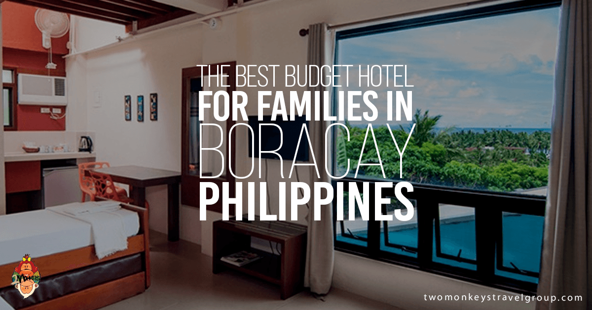 the best budget hotel for families in boracay philippines