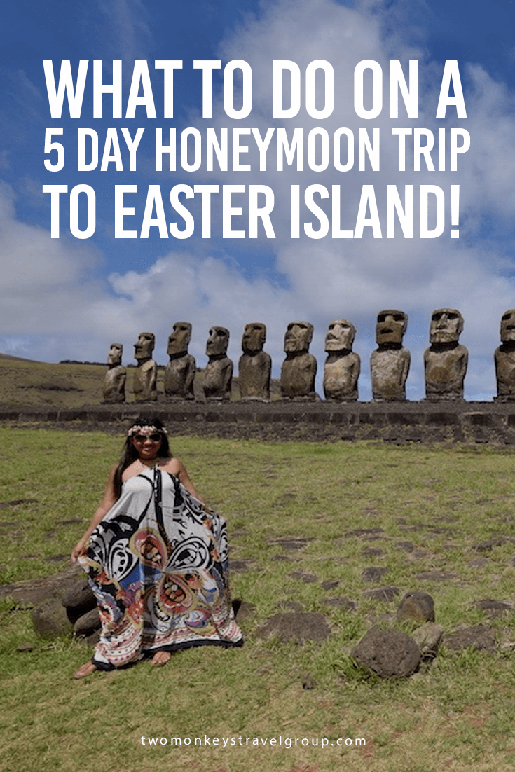 What to do on a 5 Day Honeymoon Trip to Easter Island!