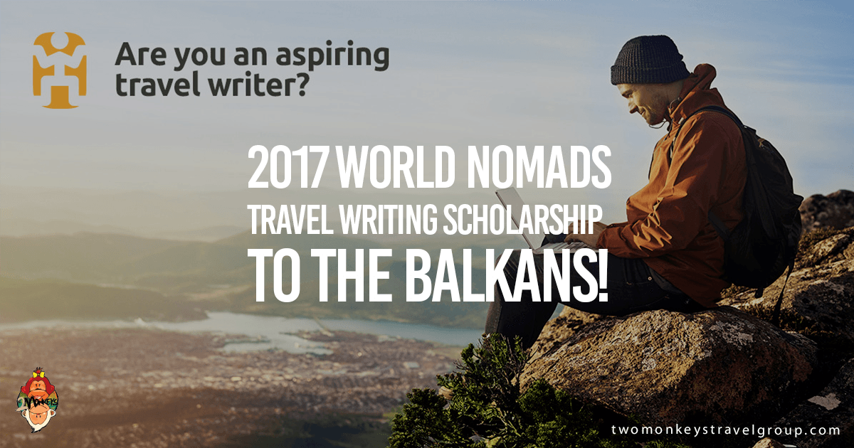 2017 World Nomads Travel Writing Scholarship to The Balkans!