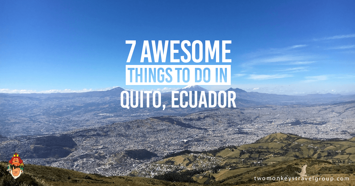 Awesome Things To Buy >> 7 Awesome Things to Do in Quito, Ecuador