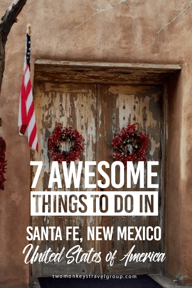 7 Awesome Things to Do in Santa Fe, New Mexico, USA