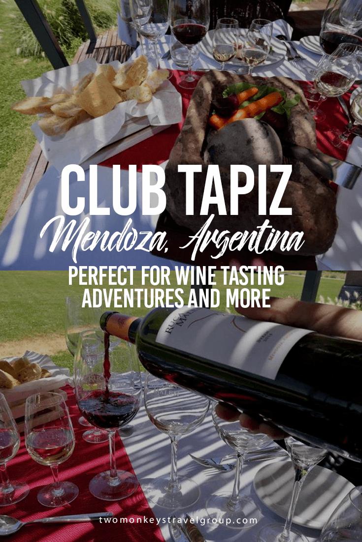 Bodega Y Club Tapiz, Mendoza Argentina – Perfect for Wine Tasting Adventures and More