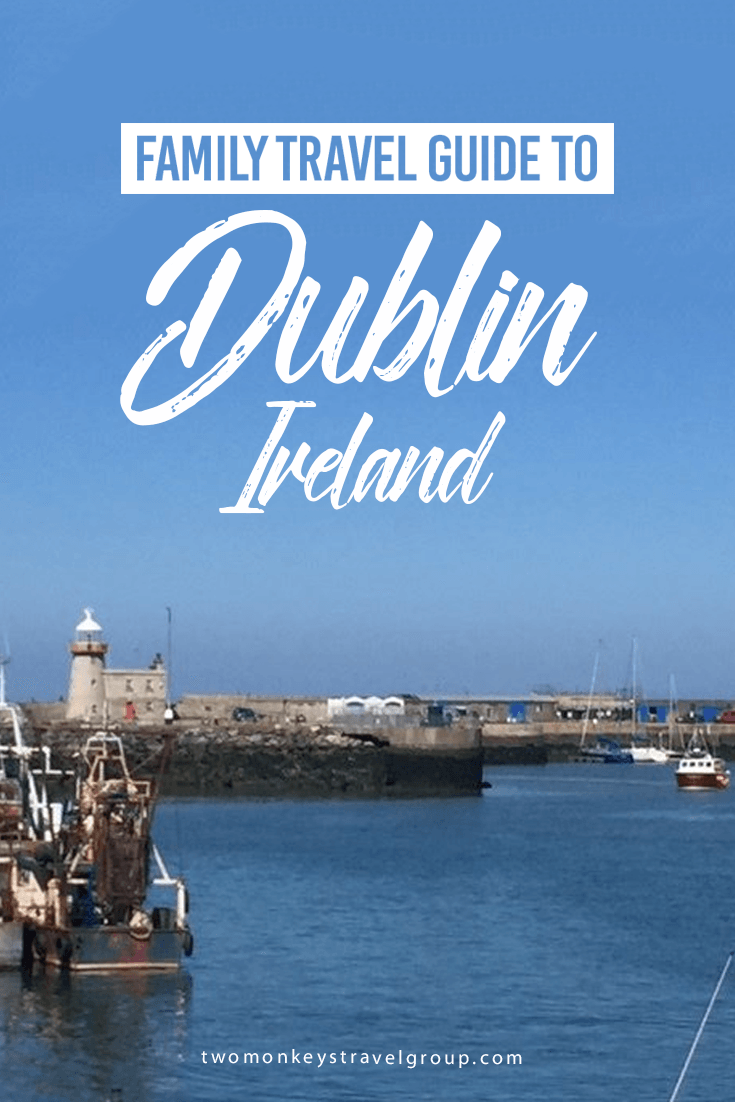 Family Travel Guide to Dublin, Ireland