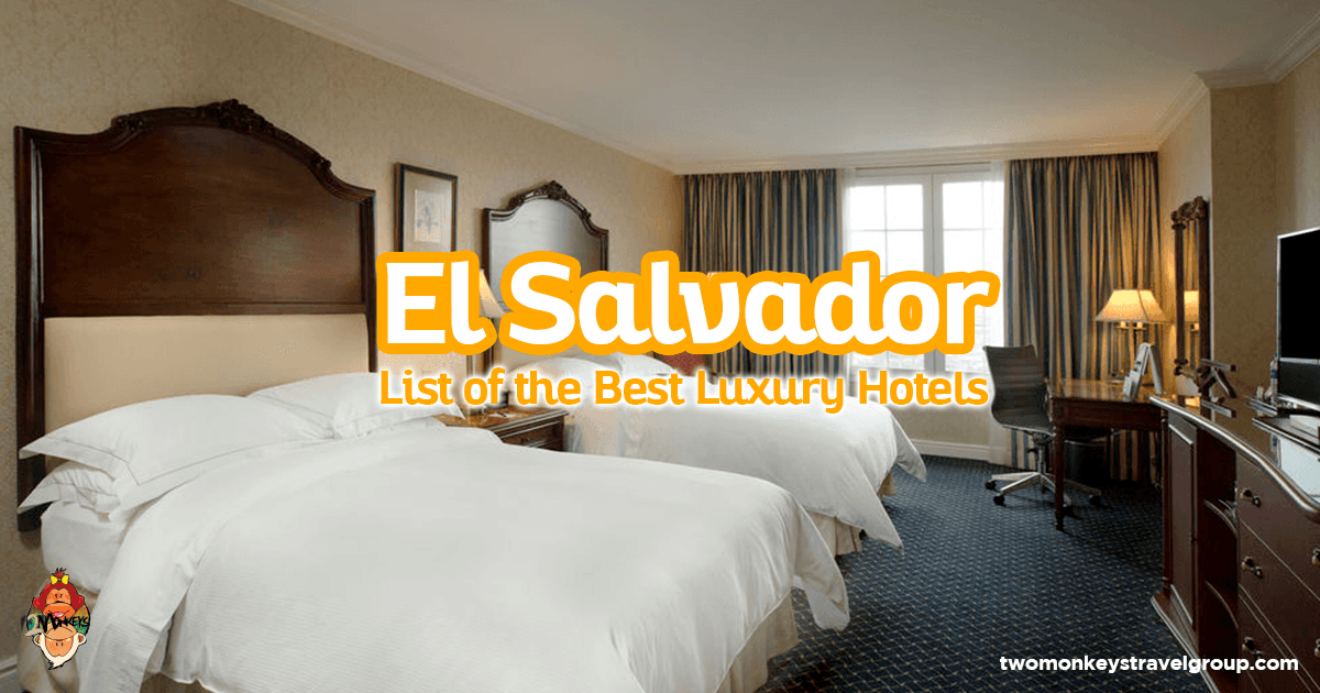 List of the best luxury hotels in el salvador updated for List of luxury hotels