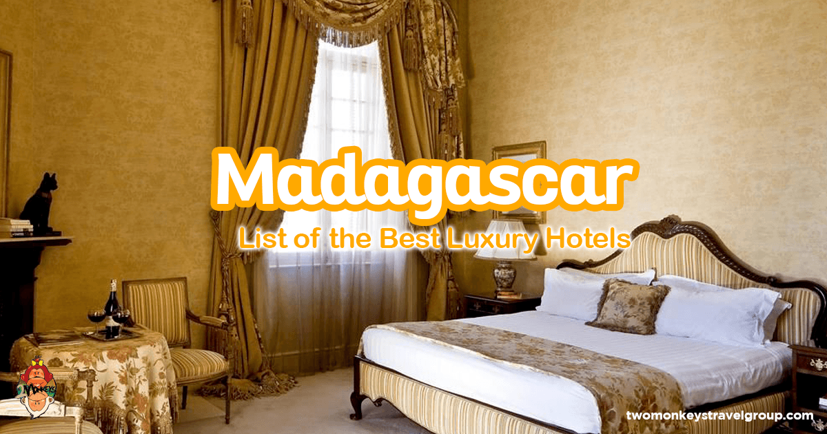 List Of The Best Luxury Hotels In Madagascar