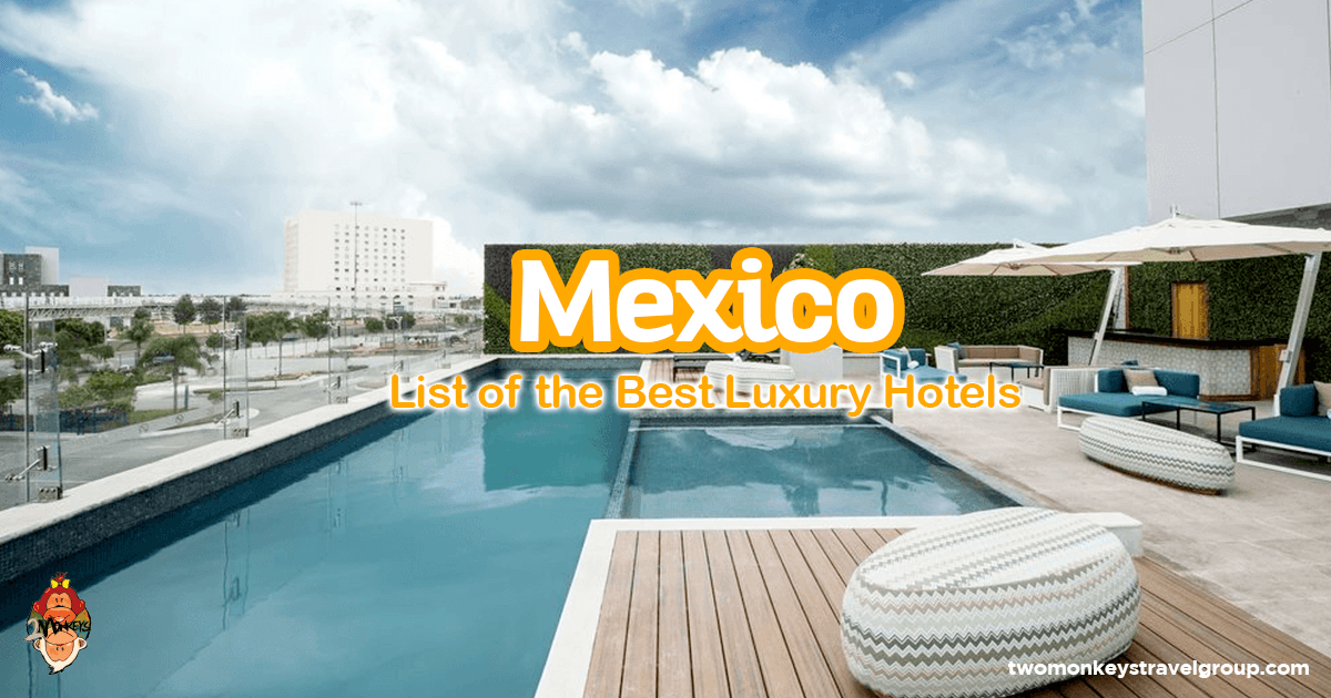 List of the best luxury hotels in mexico updated for 2018 for Best hotel group